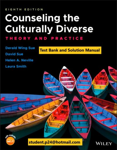 Counseling the Culturally Diverse Theory and Practice 8th Edition Sue Test Bank
