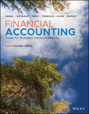 Solution Manual for Financial Accounting Tools for Business Decision Making 8th Canadian Edition Kimmel Weygandt Kieso Trenholm Irvine Burnley